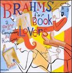 Brahms for Book Lovers: A Cozy Companion for Reading - Academy of St. Martin in the Fields Chamber Ensemble; Arthur Grumiaux (violin); Beaux Arts Trio; Beaux Arts Trio (chamber ensemble); George Pieterson (clarinet); György Sebök (piano); Hephzibah Menuhin (piano); Herbert Stähr (clarinet)