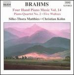 Brahms: Four Hand Piano Music, Vol. 14 - Piano Quartet No. 2; Five Waltzes