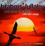 Brahms' Lullaby and Other Favorites with Bird Songs