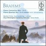 Brahms: Piano Concertos Nos. 1 & 2; Piano Quartet No. 1 (orch. Schoenberg)