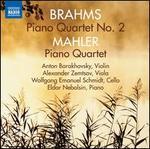 Brahms: Piano Quartet No. 2; Mahler: Piano Quartet