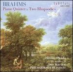 Brahms: Piano Quintet; Two Rhapsodies