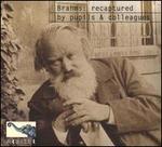 Brahms: Recaptured by Pupils & Colleagues