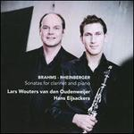 Brahms, Rheinberger: Sonatas for Clarinet and Piano