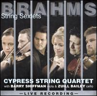 Brahms: String Sextets - Barry Shiffman (viola); Cypress String Quartet; Zuill Bailey (cello)