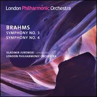 Brahms: Symphonies 3 & 4 - London Philharmonic Orchestra; Vladimir Jurowski (conductor)