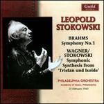 Brahms: Symphony No. 1; Wagner/Stokowski: Symphonic Synthesis from Tristan and Isolde