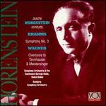 Brahms: Symphony No. 3; Wagner: Overtures to Tannhauser & Meistersinger