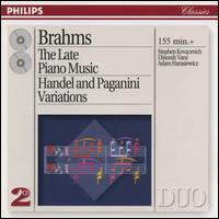 Brahms: The Late Piano Music; Handel and Paganini Variations - Adam Harasiewicz (piano); Dinorah Varsi (piano); Stephen Kovacevich (piano)