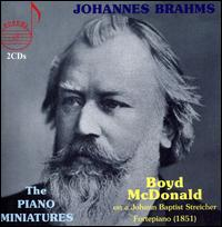 Brahms: The Piano Miniatures - Boyd McDonald (piano)