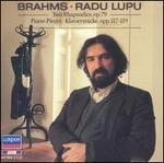 Brahms: Two Rhapsodies, Op. 79; Piano Pieces, Opp. 117-119