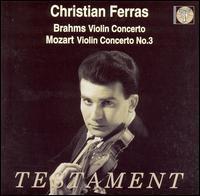 Brahms: Violin Concerto; Mozart: Violin Concerto No. 3 - Christian Ferras (violin)