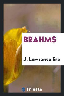 Brahms - Erb, J Lawrence