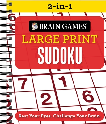 Brain Games 2-In-1 - Large Print Sudoku: Rest Your Eyes. Challenge Your Brain. - Publications International Ltd, and Brain Games