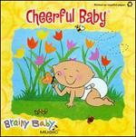 Brainy Music: Cheerful Baby [Reissue]
