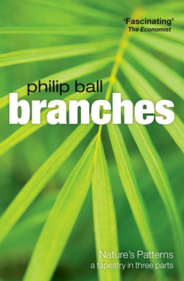 Branches: Nature's Patterns: A Tapestry in Three Parts - Ball, Philip