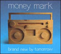 Brand New by Tomorrow - Money Mark