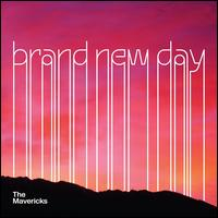 Brand New Day - The Mavericks