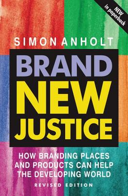 Brand New Justice - Anholt, Simon