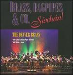 Brass, Bagpipes & Co.: S�och�n!