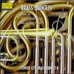 Brass Quintets - Anthony Dilorenzo (trumpet); Center City Brass Quintet; Craig Knox (tuba); Mark Lawrence (trombone); Richard King (horn);...