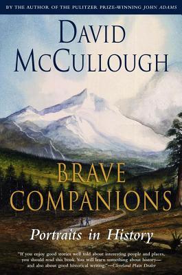 Brave Companions: Portraits in History - McCullough, David