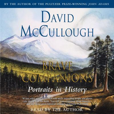 Brave Companions - McCullough, David (Read by)