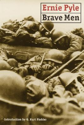 Brave Men - Pyle, Ernie, and Piehler, G Kurt, Professor (Introduction by)