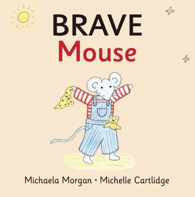 Brave Mouse - Morgan, Michaela