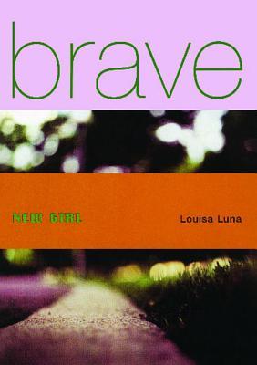 Brave New Girl - Luna, Louisa