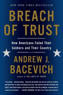 Breach of Trust: How Americans Failed Their Soldiers and Their Country - Bacevich, Andrew