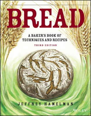 Bread: A Baker's Book of Techniques and Recipes - Hamelman, Jeffrey
