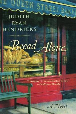 Bread Alone - Hendricks, Judith R