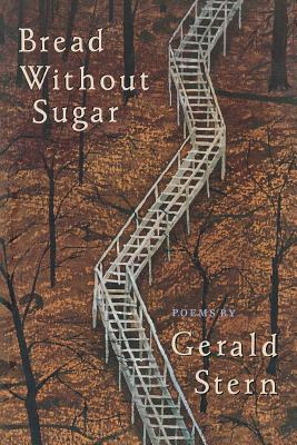 Bread Without Sugar: Poems - Stern, Gerald