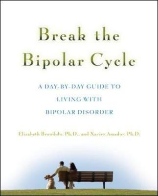 Break the Bipolar Cycle: A Day-By-Day Guide to Living with Bipolar Disorder - Brondolo, Elizabeth
