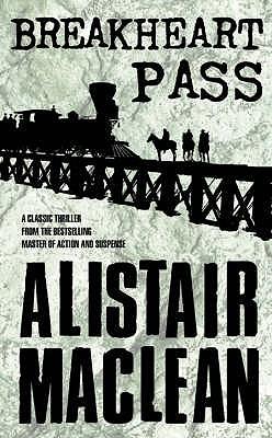 Breakheart Pass - MacLean, Alistair