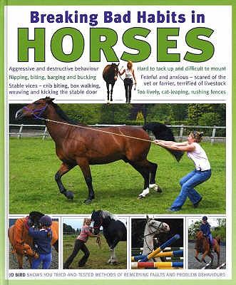 Breaking Bad Habits in Horses - Bird, Jo