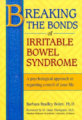 Breaking Bonds Irritable Bowel Syndrome - Bolen, Barbara Bradley, and Thompson, W Grant (Foreword by)