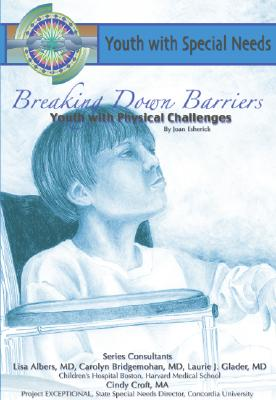 Breaking Down Barriers: Youth with Physical Challenges - Esherick, Joan