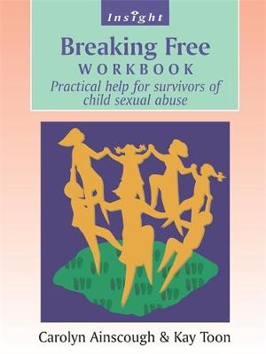 Breaking Free: Practical Help for Survivors of Child Sexual Abuse - Ainscough, Carolyn, and Toon, Kay
