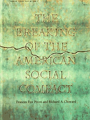 Breaking of the American Social Compact - Piven, Frances Fox, and Cloward, Richard A