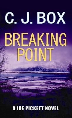 Breaking Point: A Joe Pickett Novel - Box, C J