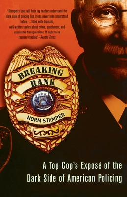 Breaking Rank: A Top Cop's Expose of the Dark Side of American Policing - Stamper, Norm
