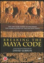 Breaking the Maya Code - David Lebrun