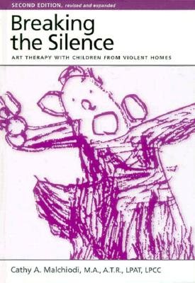 Breaking the Silence: A Guide to Helping Children with Complicated Grief - Suicide, Homicide, AIDS, Violence and Abuse - Malchiodi, Cathy A, M.A., A.T.R., L.P.A.T., L.P.C.C., and Goldman, Linda