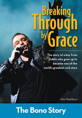 Breaking Through by Grace: The Bono Story - Washburn, Kim