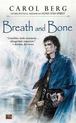 Breath and Bone - Berg, Carol