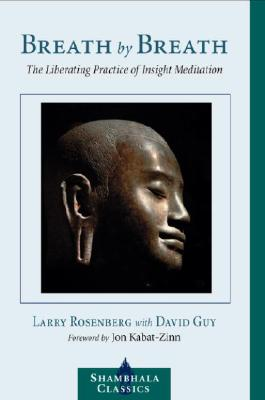 Breath by Breath: The Liberating Practice of Insight Meditation - Rosenberg, Larry