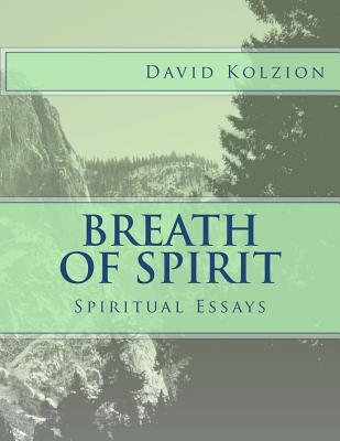 Breath of Spirit: Bilingual Spiritual Essays - Kolzion, David