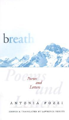 Breath: Poems and Letters - Pozzi, Antonia